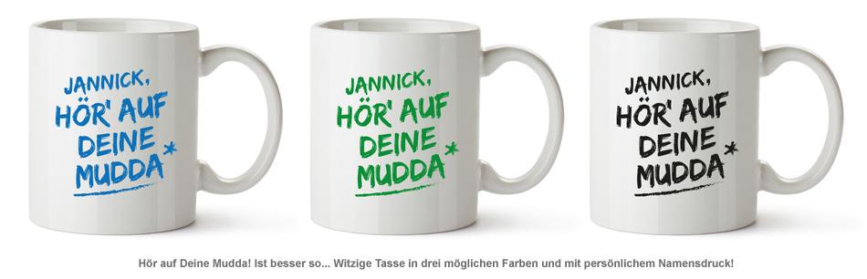Personalisierte Tasse - Hör auf Deine Mudda - 2