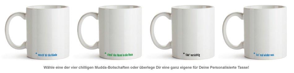 Personalisierte Tasse - Hör auf Deine Mudda - 3