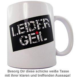 Tasse Leider Geil - 2