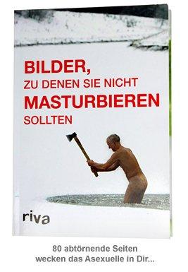 Bilder, zu denen Sie nicht masturbieren sollten - 4