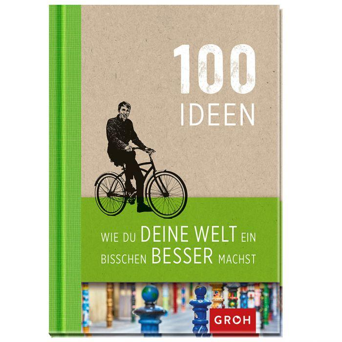 Buch - 100 Ideen, wie Du Deine Welt ein bisschen besser machst