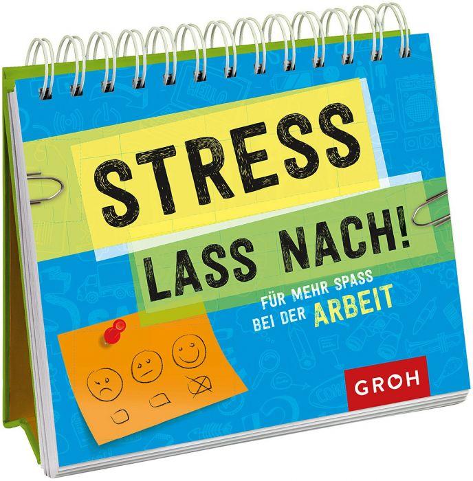 Schreibtischkalender - Stress lass nach - für Motivation im Büro
