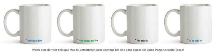 Personalisierte Tasse - Hör auf Deine Mudda