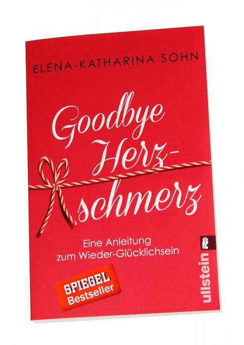 Goodbye Herzschmerz - Anleitung zum Wieder-Glücklichsein