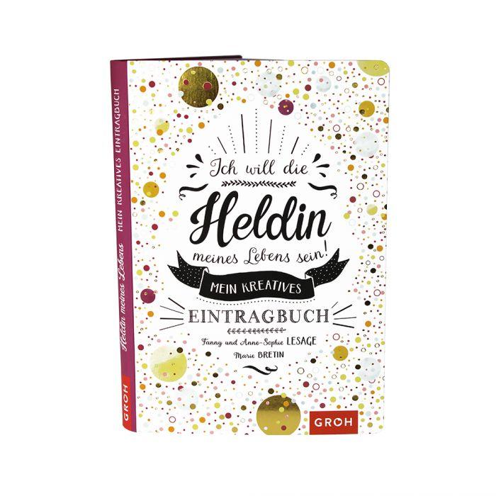 Ich will die Heldin meines Lebens sein - Buch zum Ausfüllen