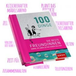 Buch - 100 Dinge, die Freundinnen einmal getan haben sollten