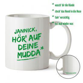 Personalisierte Tasse - Hör auf Deine Mudda - Geschenke für Mama
