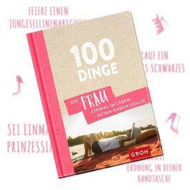 Buch - 100 Dinge die Frau getan haben muss